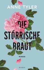 Die störrische Braut: Roman