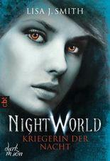 Night World - Kriegerin der Nacht (Die NIGHT WORLD-Reihe 9)