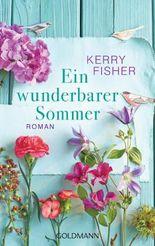 Ein wunderbarer Sommer: Roman