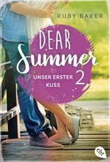 Dear Summer - Unser erster Kuss (Dear Summer-Reihe 2)