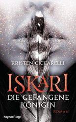 Iskari - Die gefangene Königin: Roman (Iskari-Serie 2)