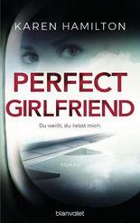Perfect Girlfriend - Du weißt, du liebst mich.: Roman
