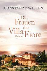 Die Frauen der Villa Fiore: Roman