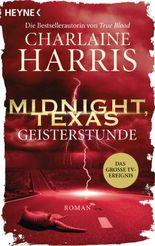 Midnight, Texas - Geisterstunde: Roman (Midnight, Texas-Serie 2)