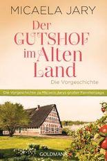 Der Gutshof im Alten Land: Die Vorgeschichte - Eine E-Only-Kurzgeschichte