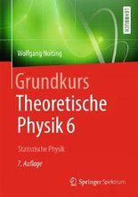 Grundkurs Theoretische Physik 6