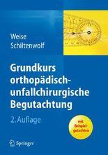 Grundkurs Orthopadisch-unfallchirurgische Begutachtung