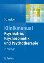 Klinikmanual Psychiatrie, Psychosomatik&Psychotherapie