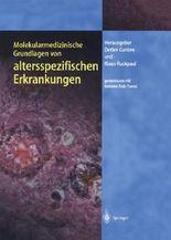 Molekularmedizinische Grundlagen von altersspezifischen Erkrankungen