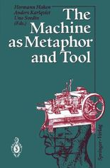 The Machine As Metaphor and Tool