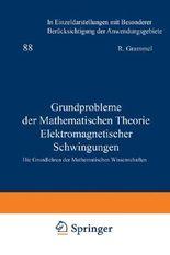 Grundprobleme der Mathematischen Theorie Elektromagnetischer Schwingungen