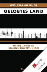 Gelobtes Land: Meine Jahre in Stalins Sowjetunion