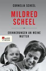 Mildred Scheel: Erinnerungen an meine Mutter
