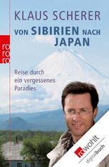 Von Sibirien nach Japan: Reise durch ein vergessenes Paradies