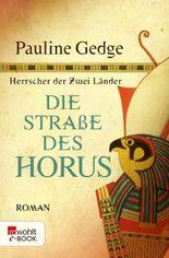 Die Straße des Horus (Herrscher der Zwei Länder 3)