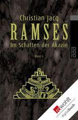 Ramses. Band 5: Im Schatten der Akazie
