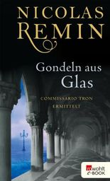 Gondeln aus Glas: Commissario Trons dritter Fall