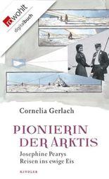 Pionierin der Arktis: Josephine Pearys Reisen ins ewige Eis