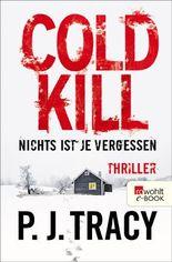 Cold Kill. Nichts ist je vergessen (Monkeewrench 7)
