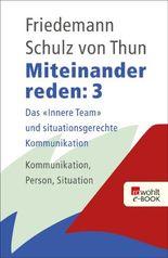 """Miteinander reden 3: Das """"Innere Team"""" und situationsgerechte Kommunikation"""