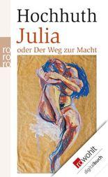 Julia oder Der Weg zur Macht
