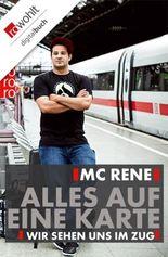 MC Rene. Alles auf eine Karte: Wir sehen uns im Zug