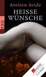 Heiße Wünsche: Erotische Geschichten