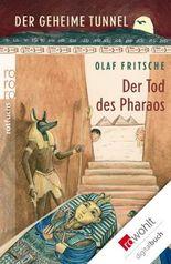 Der geheime Tunnel. Der Tod des Pharaos: Mit Sammelkarte und Spiel!