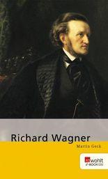 Richard Wagner. Rowohlt E-Book Monographie