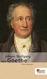 Johann Wolfgang von Goethe. Rowohlt E-Book Monographie: Goethe, Johann Wolfgang Von
