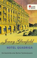 Hotel Quadriga: Die Geschichte einer Berliner Familiendynastie (Hotel Quadriga Trilogie)