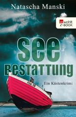 Seebestattung: Ein Küstenkrimi (Tomma Petersen ermittelt 2)