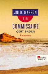 Ein Commissaire geht baden (Lucien Lefevre ermittelt 2)