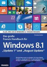 """Das Große Franzis Handbuch für Windows 8.1""""Update 1""""und""""August Update"""""""