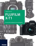 Das Kamerabuch Fujifilm X-T1
