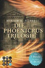 Die Phoenicrus-Trilogie. Alle drei Bände in einer E-Box!