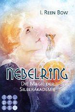 Nebelring - Die Magie der Silberakademie (Band 2)