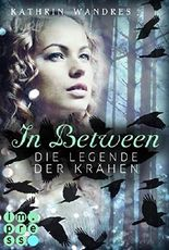 In Between - Die Legende der Krähen