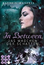 In Between. Das Mädchen der Schatten (Band 3)