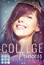 College Princess. Bürgerlich verliebt (Modern Princess 2)