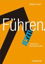 Führen - jetzt!: Leadership in stürmischen Zeiten (Haufe Sachbuch Wirtschaft)