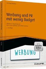 Werbung und PR mit wenig Budget - inkl. Arbeitshilfen online