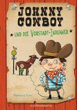 Johnny Cowboy und die Vorstadt-Indianer