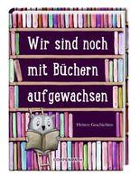 Wir sind noch mit Büchern aufgewachsen