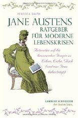 Jane Austens Ratgeber für moderne Lebenskrisen