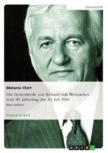 Die Gedenkrede von Richard von Weizsäcker zum  40. Jahrestag des 20. Juli 1944: Eine Analyse