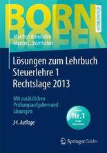 Lösungen zum Lehrbuch Steuerlehre 1 Rechtslage 2013
