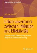 Urban Governance zwischen Inklusion und Effektivit�t : Lokale Partnerschaften in New Labours integrierter Stadtteilentwicklung