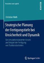 Strategische Planung der Fertigungstiefe bei Unsicherheit und Dynamik