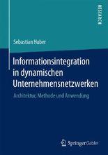 Informationsintegration in dynamischen Unternehmensnetzwerken